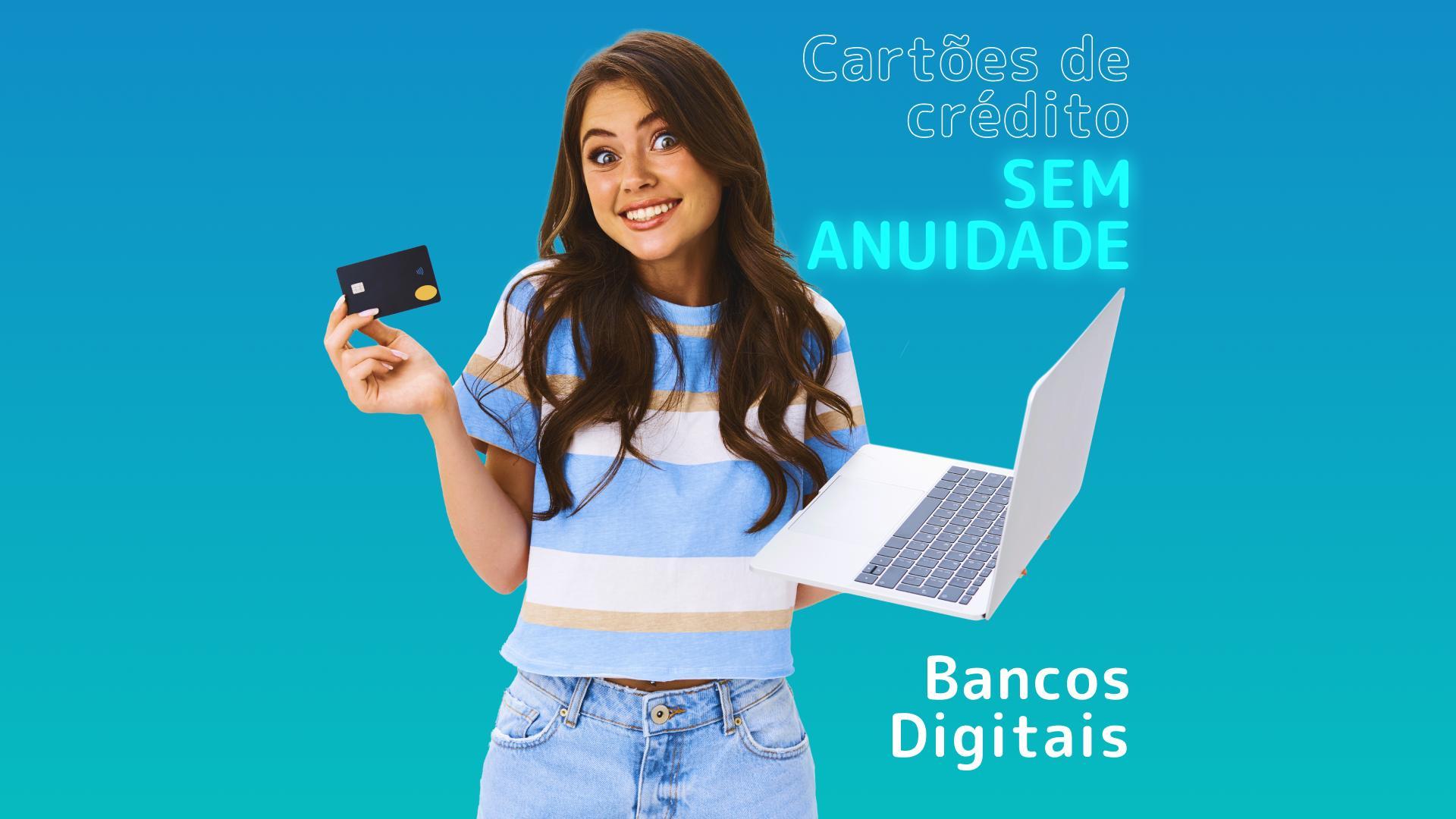 cartoes-sem-anuidade-bancos-digitais.jpg